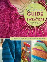 The Knitchicks' Guide to Sweaters