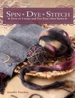 Spin, Dye, Stitch