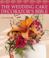 The Wedding Cake Decorator's Bible