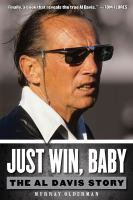 Just win, baby : the Al Davis story
