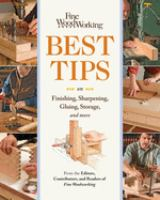 Fine Woodworking Best Tips on Finishing, Sharpening, Gluing, Storage, and More
