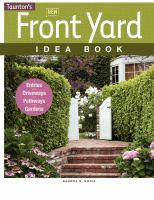 Taunton's New Front Yard Idea Book