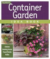 Taunton's Container Garden Idea Book