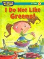 I Do Not Like Greens!