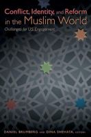 Conflict, Identity, and Reform in the Muslim World