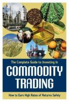 The Complete Guide To Investing In Commodity Trading And Futures