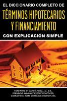 El diccionario completo de terminos hipotecarios y financiamiento con explicacion simple