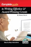The Complete Guide to Writing Effective & Award Winning Grants