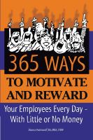 365 Ways to Motivate and Reward your Employees Every Day-- With Little or No Money