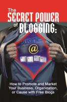 The Secret Power of Blogging