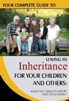 Your Complete Guide to Leaving An Inheritance for your Children and Others