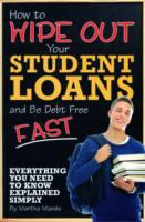 How to Wipe Out your Student Loans and Be Debt Free Fast
