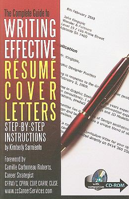 The Complete Guide to Writing Effective Resume Cover Letters: Step By Step Instructions, with Companion CD-ROM