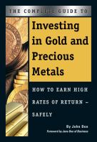 The Complete Guide to Investing in Gold and Precious Metals