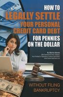 How to Legally Settle your Personal Credit Card Debt for Pennies on the Dollar