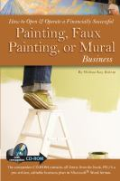 How to Open & Operate A Financially Successful Painting, Faux Painting, or Mural Business