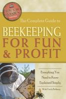 The Complete Guide to Beekeeping for Fun & Profit