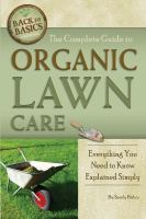 The complete guide to organic lawn care : everything you need to know explained simply