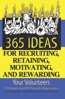 365 Ideas for Recruiting, Retaining, Motivating, and Rewarding your Volunteers