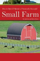 How to Open and Operate A Financially Successful Small Farm