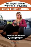 The Complete Guide to Writing and Publishing your First E-book