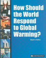 How Should the World Respond to Global Warming?