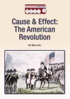 Cause & Effect: the American Revolution