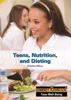 Teens, Nutrition, and Dieting