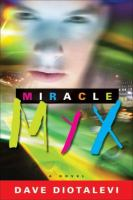 miracle myx, by dave diotalevi
