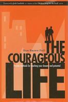 The Courageous Life