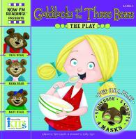 Goldilocks and the Three Bears : the Play
