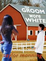 The Groom Wore White