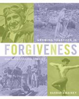 Growing together in forgiveness : read-aloud stories for families