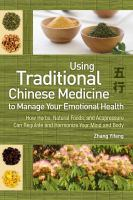 Using Traditional Chinese Medicine to Manage your Emotional Health