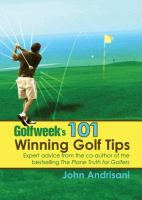 Golfweek's 101 Winning Golf Tips: Expert Advice From the Co-author of the Bestselling The Plane Truth for Golfers