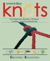 Everyday Knots for Fisherman, Boaters, Climbers, Crafters, and Household Use