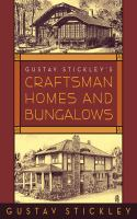 Gustav Stickley's Craftsman Homes and Bungalows