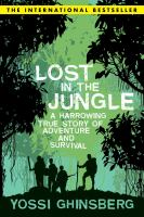 Lost in the jungle : a harrowing true story of survival