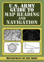 The U.S. Army Guide to Map Reading and Land Navigation