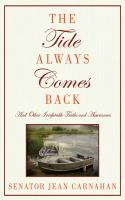 The Tide Always Comes Back, and Other Irrefutable Truths and Assurances