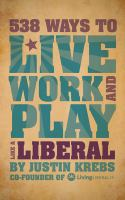 538 Ways to Live, Work and Play Like A Liberal