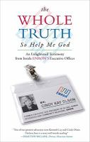 The Whole Truth-- So Help Me God