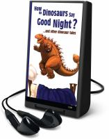 How Do Dinosaurs Say Good Night?-- and Other Dinosaur Tales