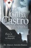 La Cuba de Castro y después