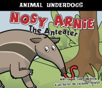 Nosy Arnie the Anteater