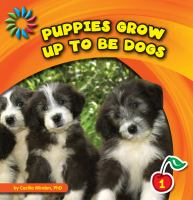 Puppies Grow up to Be Dogs