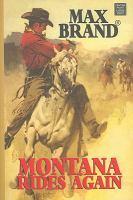 Montana Rides Again