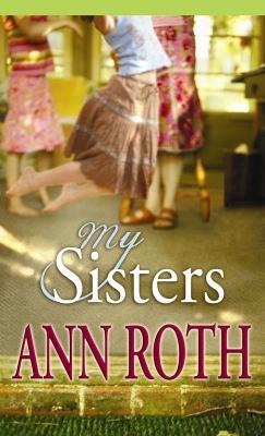 My sisters / Ann Roth.