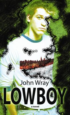 Lowboy / John Wray.