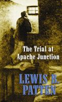 The Trial at Apache Junction